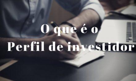 O que é o Perfil de Investidor?